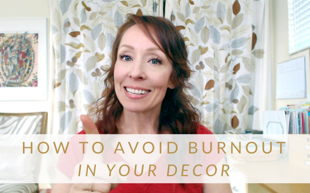 How to Avoid Decor Burnout