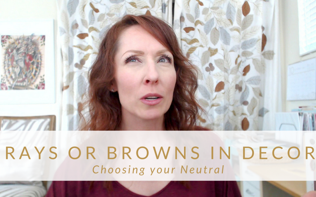 Gray or Brown in Decor? Choosing your neutral